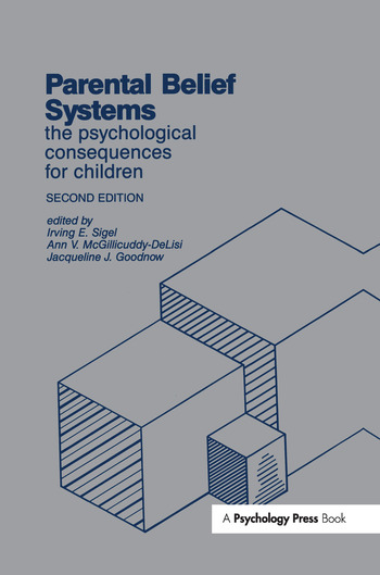 Parental Belief Systems The Psychological Consequences for Children book cover