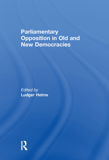 Parliamentary Opposition in Old and New Democracies book cover