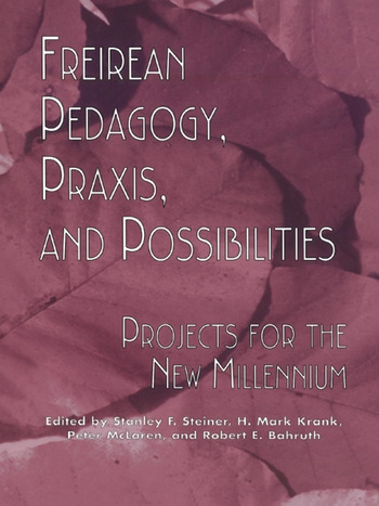 Freireian Pedagogy, Praxis, and Possibilities Projects for the New Millennium book cover