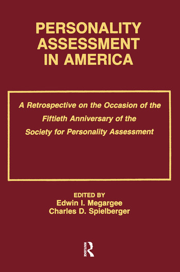 Personality Assessment in America A Retrospective on the Occasion of the Fiftieth Anniversary of the Society for Personality Assessment book cover