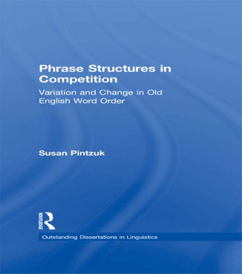 Phrase Structures in Competition Variation and Change in Old English Word Order book cover