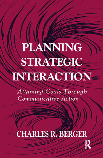 Planning Strategic Interaction Attaining Goals Through Communicative Action book cover