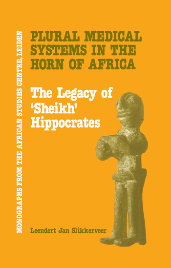 Plural Medical Systems In The Horn Of Africa: The Legacy Of Sheikh Hippocrates book cover