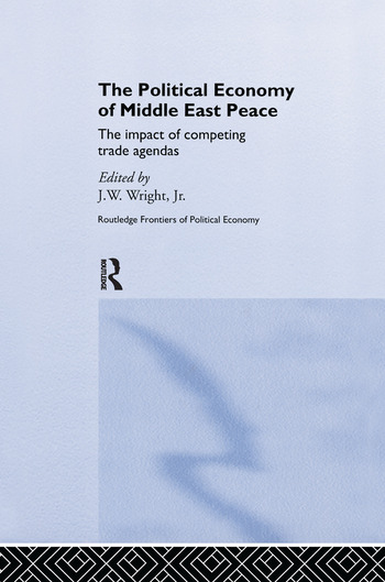 The Political Economy of Middle East Peace The Impact of Competing Trade Agendas book cover