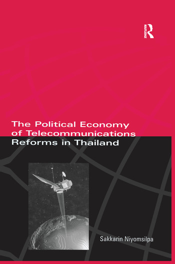 The Political Economy of Telecommunicatons Reforms in Thailand book cover
