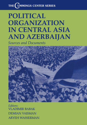 Political Organization in Central Asia and Azerbaijan Sources and Documents book cover