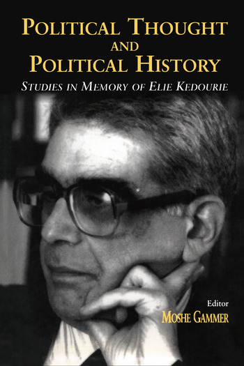 Political Thought and Political History Studies in Memory of Elie Kedourie book cover