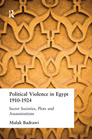 Political Violence in Egypt 1910-1925 Secret Societies, Plots and Assassinations book cover