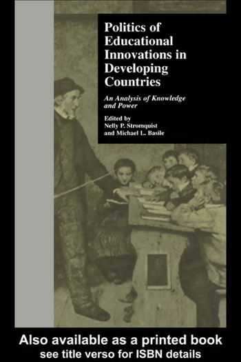 Politics of Educational Innovations in Developing Countries An Analysis of Knowledge and Power book cover