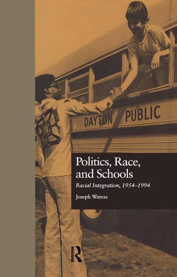 Politics, Race, and Schools Racial Integration, l954-l994 book cover