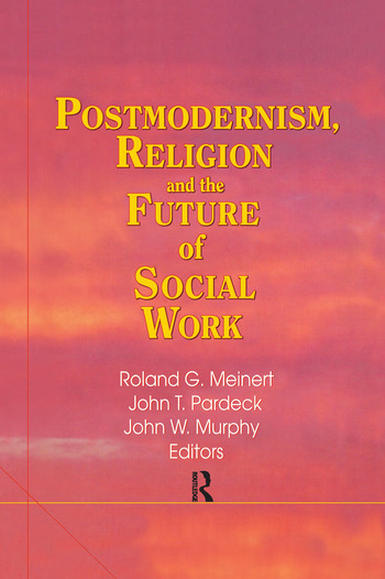Postmodernism, Religion, and the Future of Social Work book cover