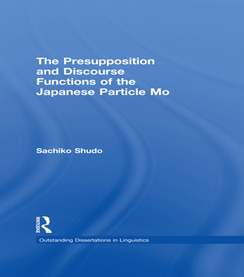The Presupposition and Discourse Functions of the Japanese Particle Mo book cover