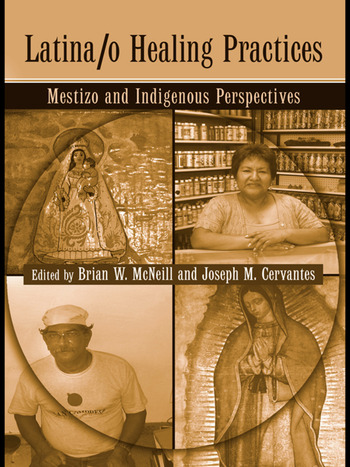 Latina/o Healing Practices Mestizo and Indigenous Perspectives book cover