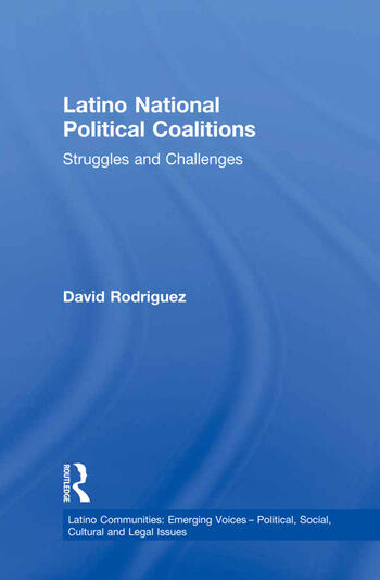 Latino National Political Coalitions Struggles and Challenges book cover