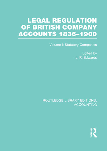 Legal Regulation of British Company Accounts 1836-1900 (RLE Accounting) Volume 1 book cover