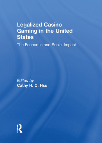 Legalized Casino Gaming in the United States The Economic and Social Impact book cover