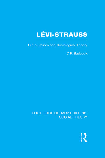 Levi-Strauss Structuralism and Sociological Theory book cover