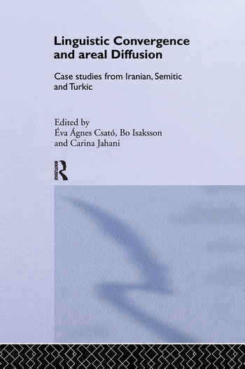 Linguistic Convergence and Areal Diffusion Case Studies from Iranian, Semitic and Turkic book cover