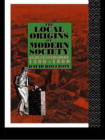 The Local Origins of Modern Society Gloucestershire 1500-1800 book cover