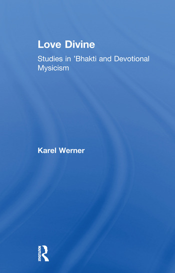 Love Divine Studies in 'Bhakti and Devotional Mysticism book cover