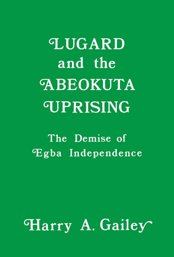 Lugard and the Abeokuta Uprising The Demise of Egba Independence book cover