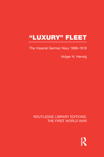 Luxury Fleet The Imperial German Navy 1888-1918 book cover