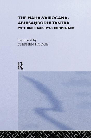 The Maha-Vairocana-Abhisambodhi Tantra With Buddhaguhya's Commentary book cover