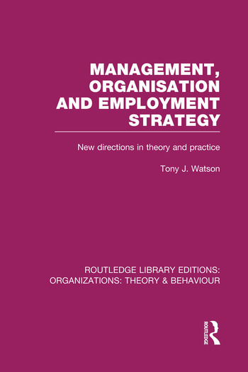 Management Organization and Employment Strategy (RLE: Organizations) New Directions in Theory and Practice book cover