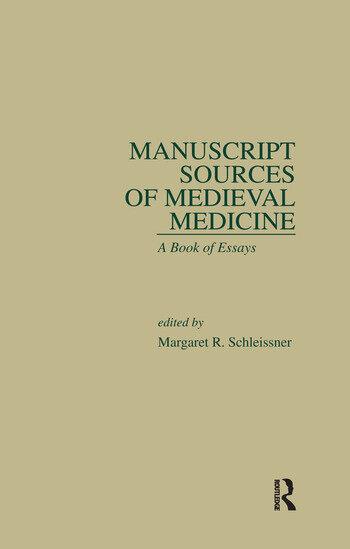 Manuscript Sources of Medieval Medicine A Book of Essays book cover