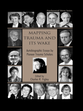 Mapping Trauma and Its Wake Autobiographic Essays by Pioneer Trauma Scholars book cover