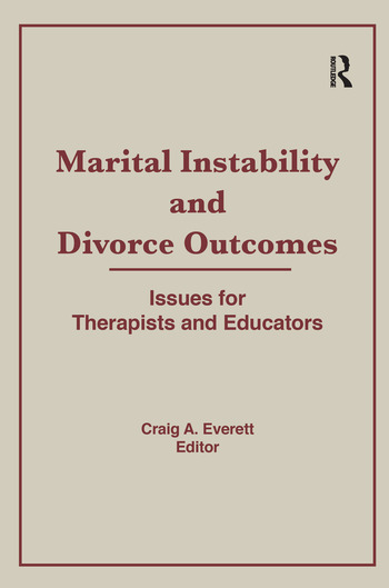 Marital Instability and Divorce Outcomes Issues for Therapists and Educators book cover
