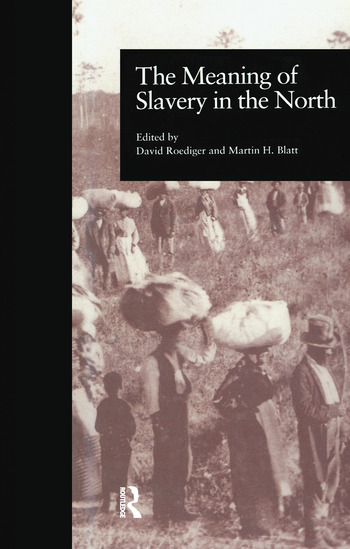 The Meaning of Slavery in the North book cover