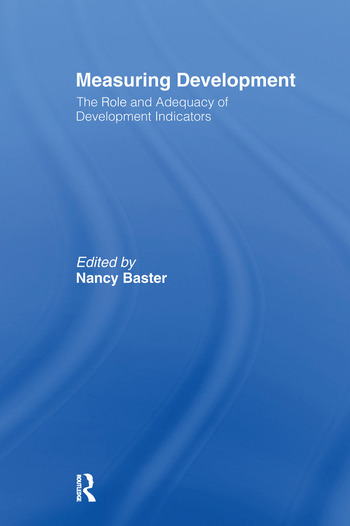 Measuring Development: the Role and Adequacy of Development Indicators book cover