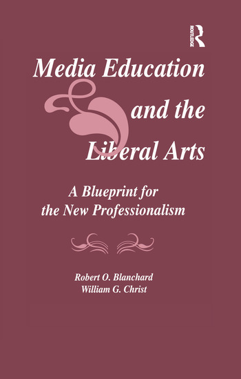 Media Education and the Liberal Arts A Blueprint for the New Professionalism book cover