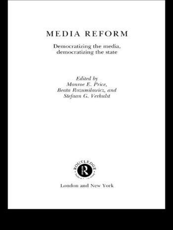 Media Reform Democratizing the Media, Democratizing the State book cover