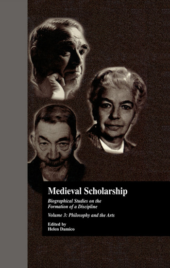 Medieval Scholarship Biographical Studies on the Formation of a Discipline: Religion and Art book cover