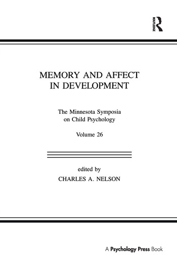 Memory and Affect in Development The Minnesota Symposia on Child Psychology, Volume 26 book cover