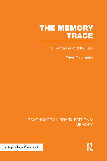 The Memory Trace Its Formation and its Fate book cover