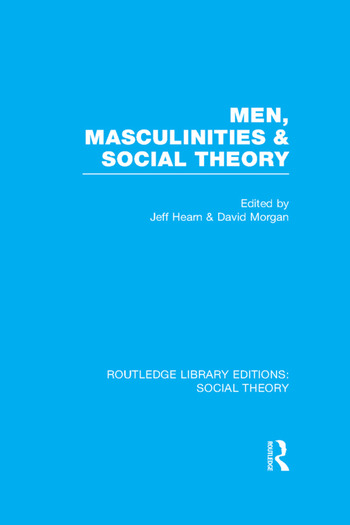 Men, Masculinities and Social Theory (RLE Social Theory) book cover