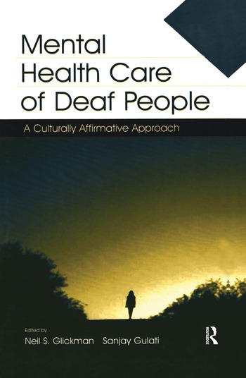 Mental Health Care of Deaf People A Culturally Affirmative Approach book cover
