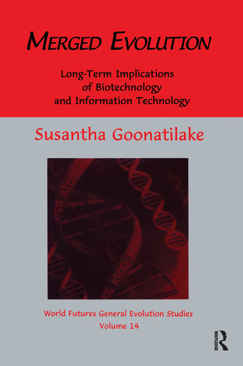 Merged Evolution Long-term Complications of Biotechnology and Informatin Technology book cover