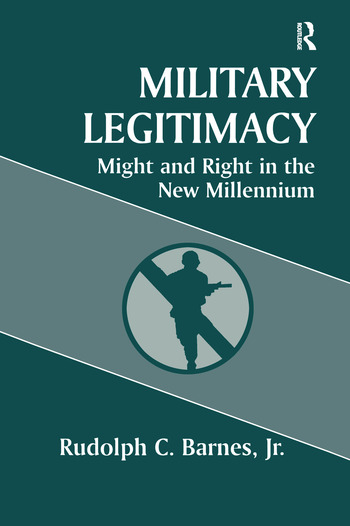 Military Legitimacy Might and Right in the New Millennium book cover