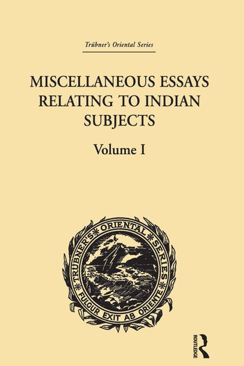 Miscellaneous Essays Relating to Indian Subjects Volume I book cover
