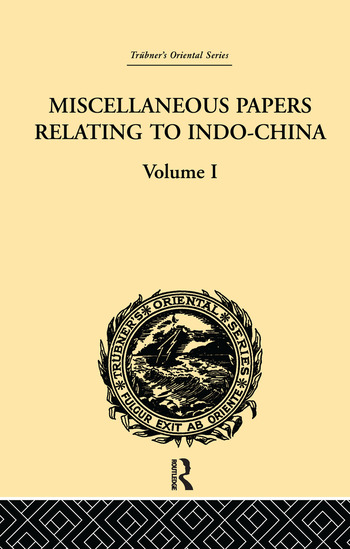 Miscellaneous Papers Relating to Indo-China: Volume I book cover