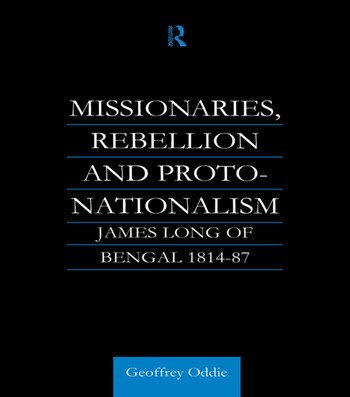 Missionaries, Rebellion and Proto-Nationalism James Long of Bengal book cover