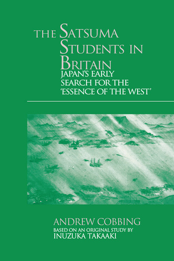 The Satsuma Students in Britain Japan's Early Search for the essence of the West' book cover
