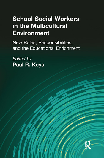 School Social Workers in the Multicultural Environment New Roles, Responsibilities, and Educational Enrichment book cover