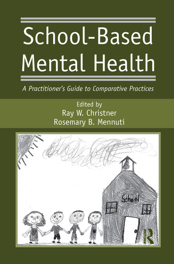 School-Based Mental Health A Practitioner's Guide to Comparative Practices book cover