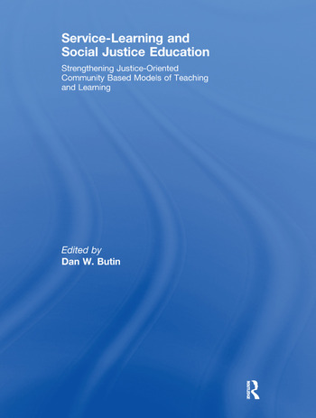 Service-Learning and Social Justice Education Strengthening Justice-Oriented Community Based Models of Teaching and Learning book cover