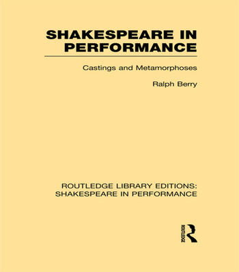 Shakespeare in Performance Castings and Metamorphoses book cover